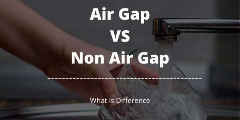 air gap vs non air gap faucet difference