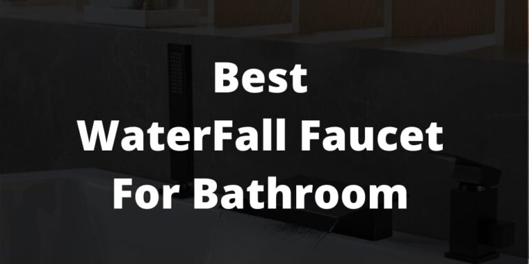 best waterfall faucet for bathroom