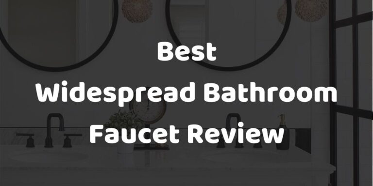 best widespread bathroom faucet reviews