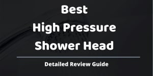 best high pressure shower head review