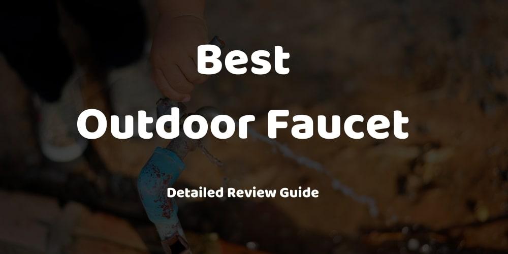 best outdoor faucet
