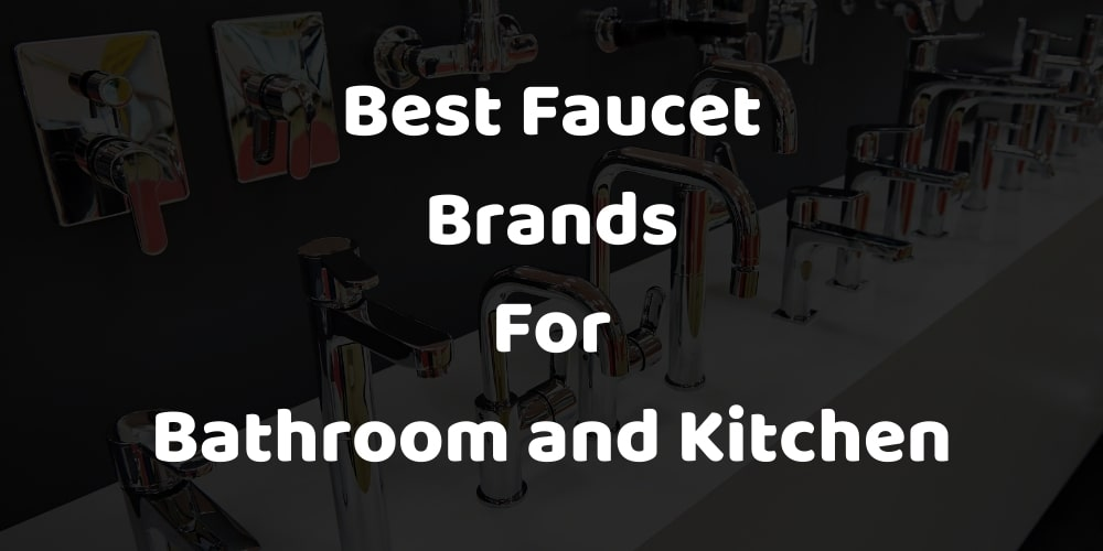 best faucet brands