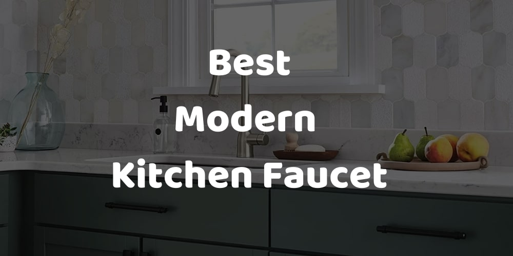 best modern kitchen faucet
